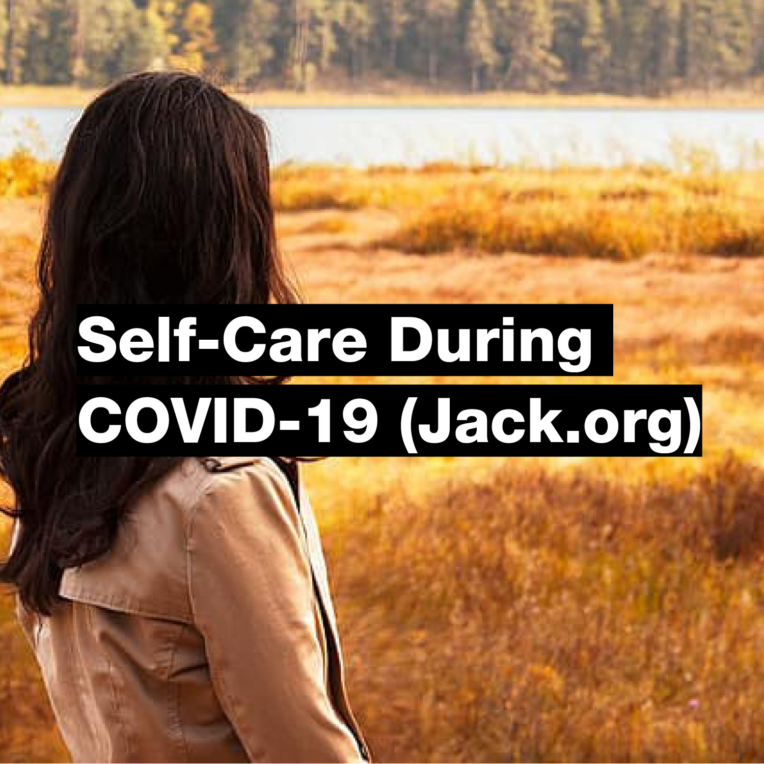 Self-Care During COVID-19 (Jack.org)