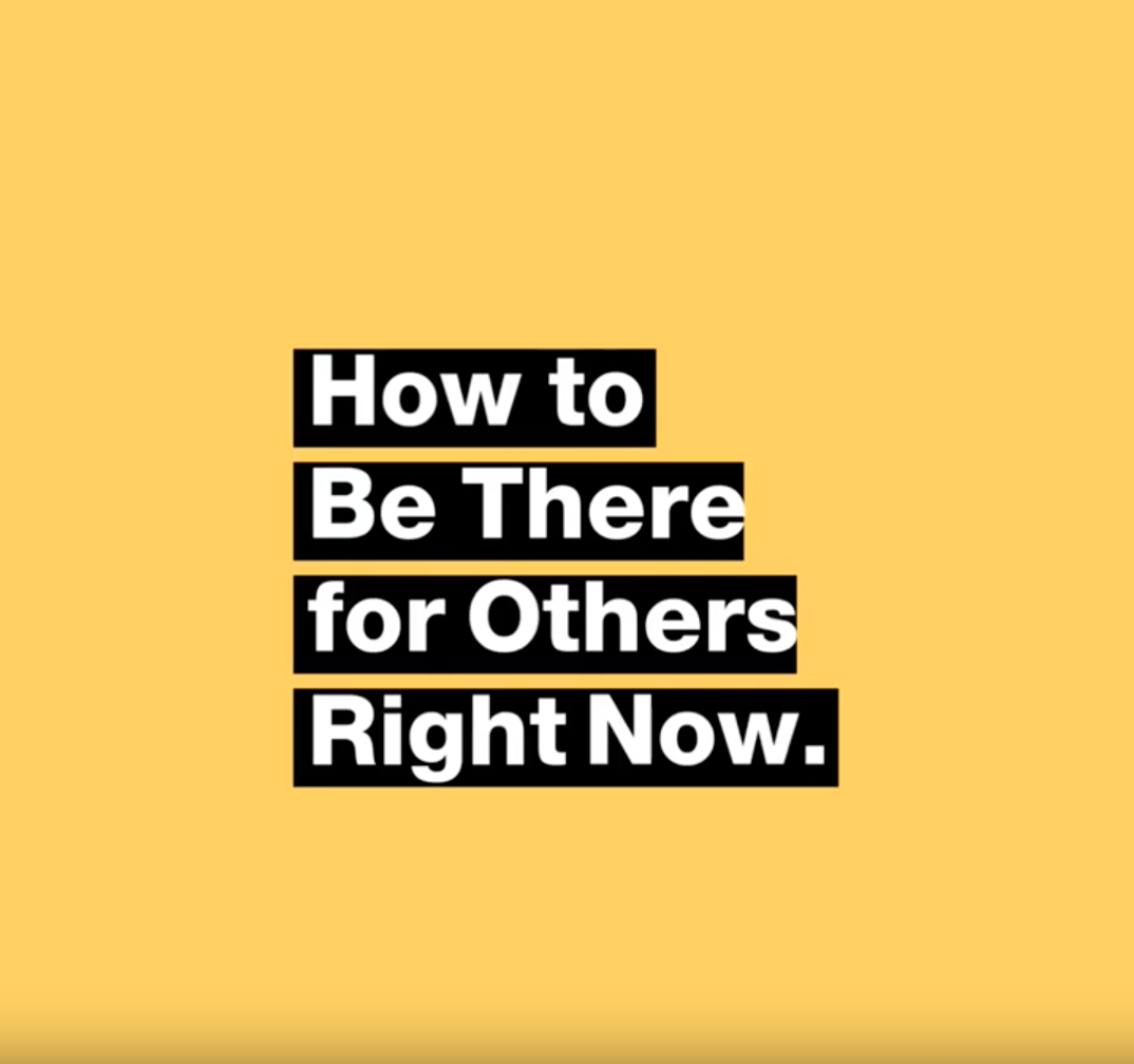 How to Be There for Others Right Now