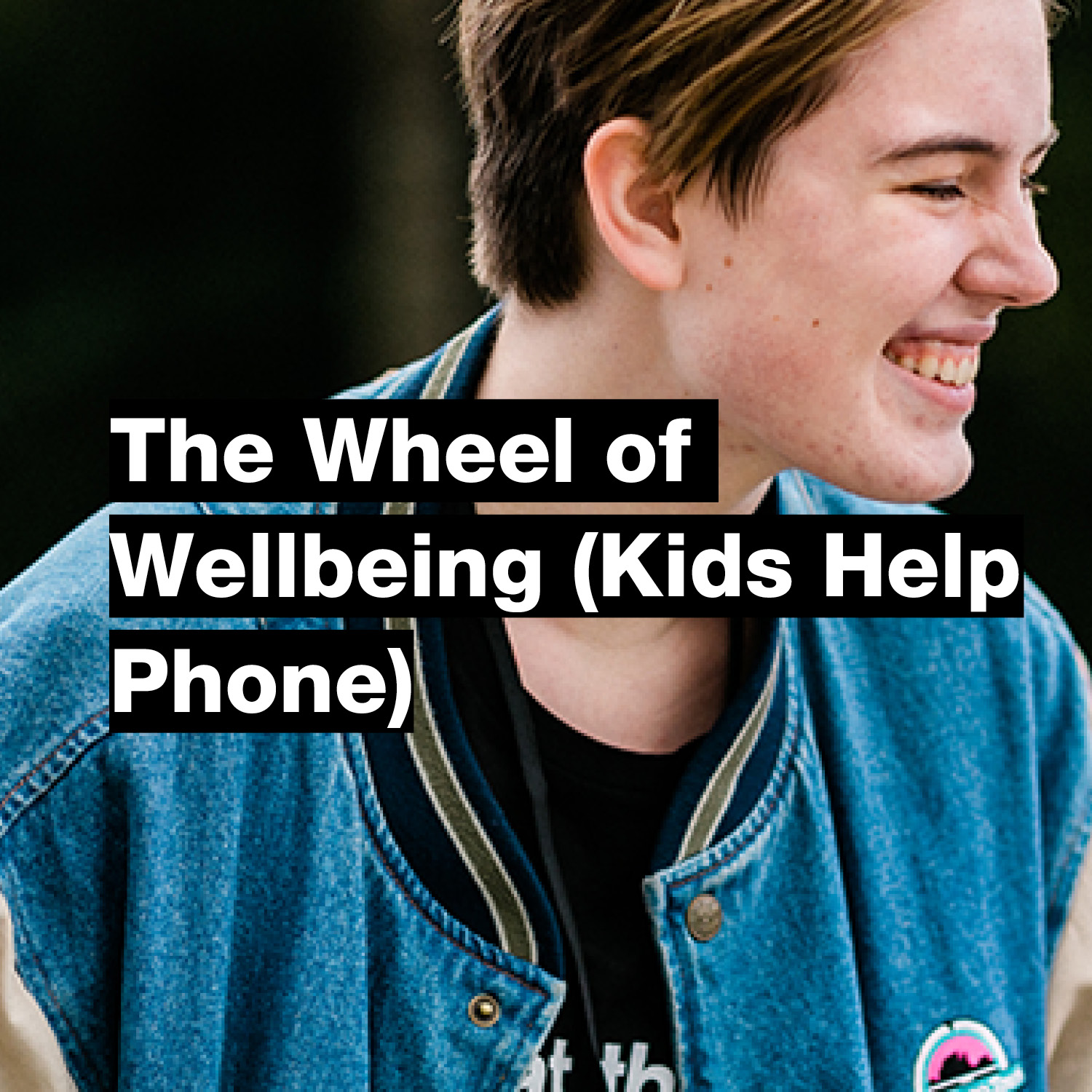 The Wheel of Wellbeing (Kids Help Phone)