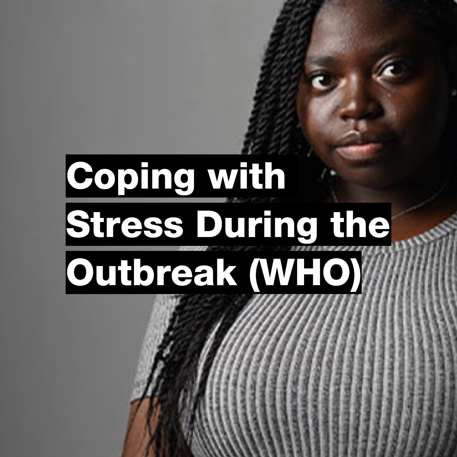 Coping with Stress During the Outbreak (WHO)